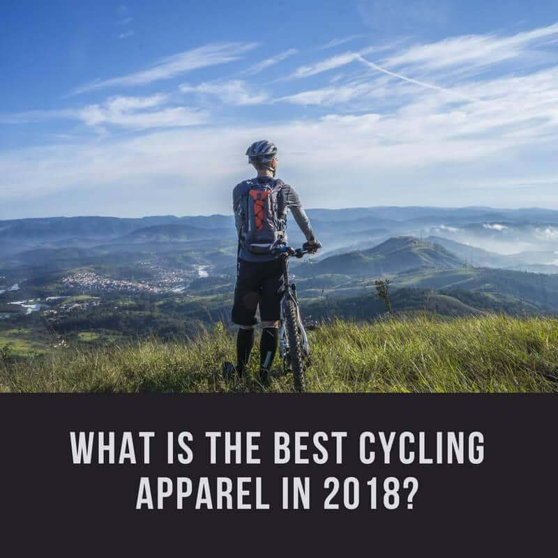 What is the Best Cycling Apparel in 2018?