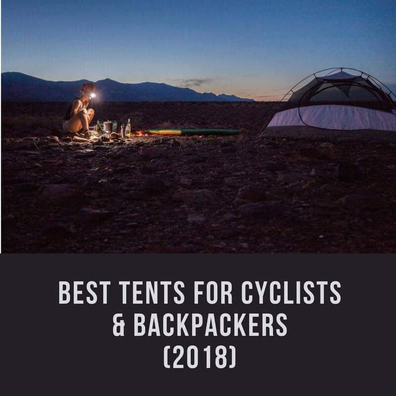 7 Best Lightweight Tents for Cycle Touring & Backpacking (Updated: May 2018)